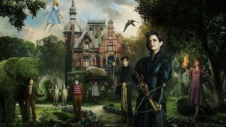 Miss Peregrine S Home For Peculiar Children  2016    Main Theme