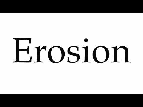 How to Pronounce Erosion