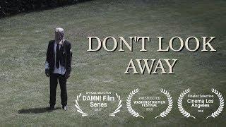 "Video ""DON'T LOOK AWAY"" A Short Film MP3, 3GP, MP4, WEBM, AVI, FLV Januari 2019"