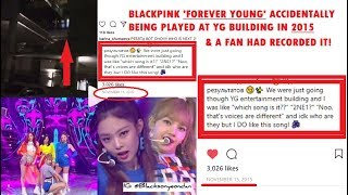 In 2015 YG Accidentally Played 'Forever Young' of Blackpink & A Fan Recorded it!