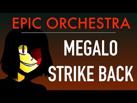 [Undertale/Earthbound] - Megalo Strike Back (EPIC Orchestral Remix)