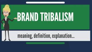 What is BRAND TRIBALISM? What does BRAND TRIBALISM mean? BRAND TRIBALISM meaning - BRAND TRIBALISM ...