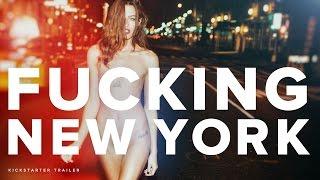 FUCKING NEW YORK: THE KICKSTARTER TRAILER