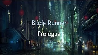 Video Blade Runner (1982) Soundtrack - Prologue MP3, 3GP, MP4, WEBM, AVI, FLV Agustus 2017