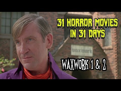 Waxwork 1 & 2 - 31 Horror Movies In 31 Days
