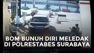 Video Bom Bunuh Diri di Polrestabes Surabaya MP3, 3GP, MP4, WEBM, AVI, FLV Juni 2018