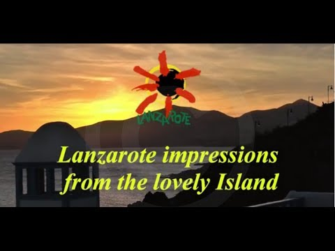 lanzarote impressions from the lovely island