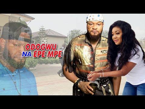 Odogwu Na Epe Mpe 3 -  2018 Latest Nigerian Nollywood Igbo Movie Full HD