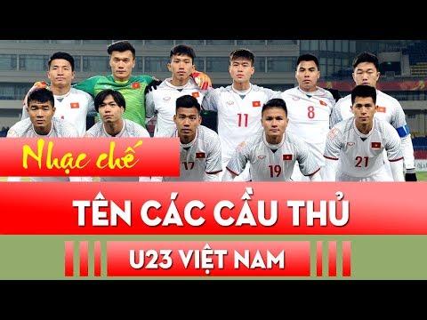 Nhạc chế | TÊN CÁC CẦU THỦ U23 VIỆT NAM | Có thông tin từng cầu thủ - Thời lượng: 29:00.