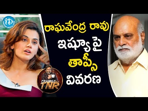 Actress Taapsee Pannu Clarifies Raghavendra Rao's Controversy