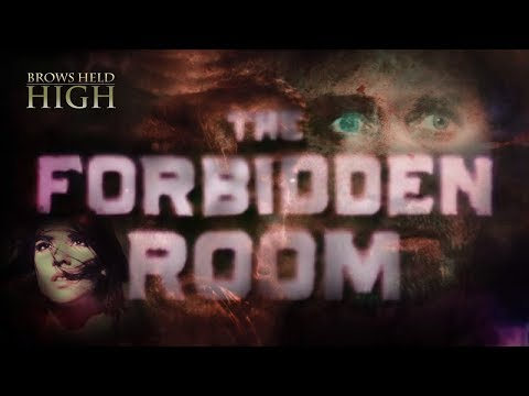 The Forbidden Room: The Ghost of a Dead Movie - Brows Held High