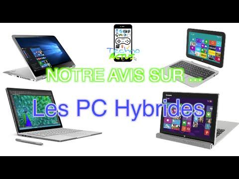 Notre Avis sur ... Les PC Hybrides !
