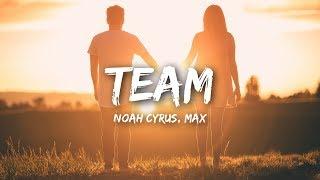 Video Noah Cyrus, MAX - Team (Lyrics / Lyrics Video) MP3, 3GP, MP4, WEBM, AVI, FLV Juni 2018