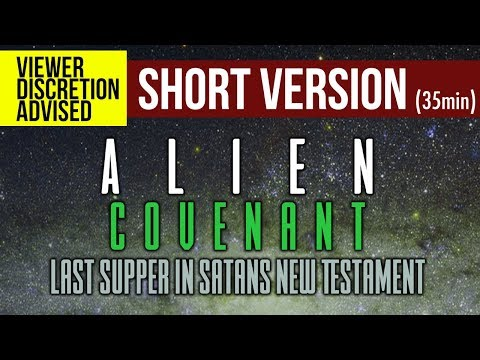 NEW DOCUMENTARY: Alien Covenant Documentary: Last Supper in Satans New Testament