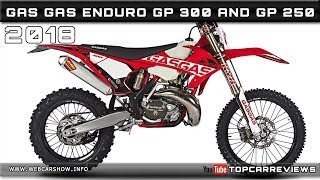 9. 2018 GAS GAS ENDURO GP 300 AND GP 250 Review Rendered Price Specs Release Date