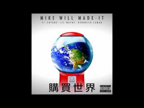 Copy Of Mike Will Made It - Buy The World Ft. Lil Wayne, Future & Kendrick Lamar (Explicit) ......