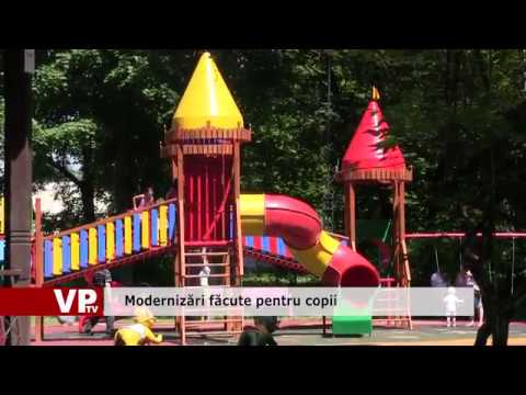 Modernizări făcute pentru copii