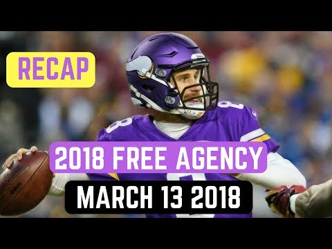 NFL Free Agency Live Analysis 3/13/2018 Recap and Reactions | Kirk Cousins Signs with The Vikings!