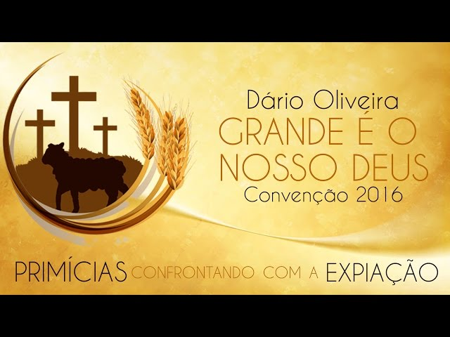 Grande é o Nosso Deus - Dário Oliveira (Convenção 2016)