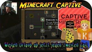 MINECRAFT CAPTIVE # 11 - Wegen Urlaub ab jetzt jeden zweiten Tag «» Let's Play Minecraft Captive