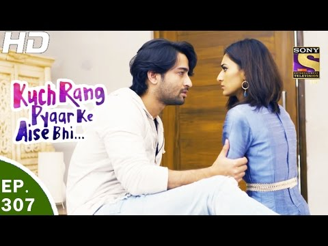 Kuch Rang Pyar Ke Aise Bhi - कुछ रंग प्यार के ऐसे भी - Ep 307 - 3rd May, 2017