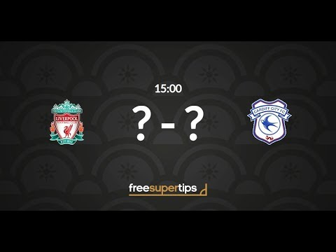 Liverpool Vs Cardiff Predictions, Betting Tips And Match Preview Premier League