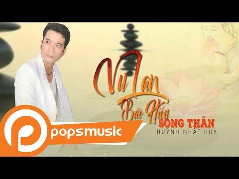 Vu Lan Báo Hiếu Song Thân | Huỳnh Nhật Huy - Thời lượng: 6 phút, 20 giây.