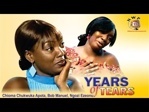 Years Of Tears   -  Nigerian Nollywood  Movie