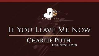 Video Charlie Puth - If You Leave Me Now (feat. Boyz II Men) - HIGHER Key (Piano Karaoke / Sing Along) MP3, 3GP, MP4, WEBM, AVI, FLV Maret 2018