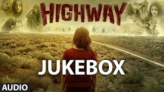Full Songs - Jukebox - A.R Rahman - Highway