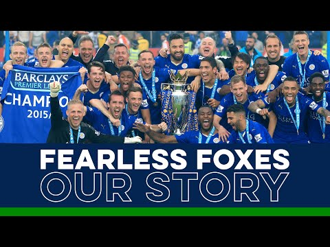 Fearless Foxes: Our Story | Leicester City's 2015/16 Premier League Title