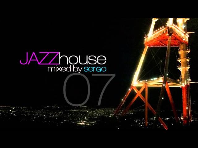 Jazz house dj mix 07 by sergo for Jazzy house music