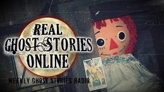 Real Ghost Stories: The Real Annabelle Story