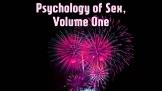Studies in the Psychology of Sex (FULL audiobook) - part 1