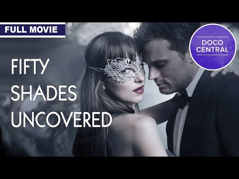 Fifty Shades Uncovered (2015) | Full 50 Shades Of Grey Documentary