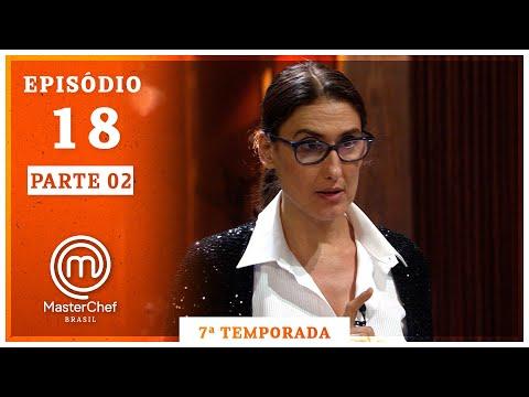 MASTERCHEF BRASIL (10/11/2020)   PARTE 2   EP 18   TEMP 07