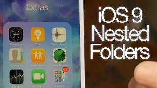 How to nest folders in iOS 9, ios 9, ios, iphone, ios 9 ra mat