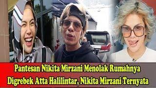 Video Pante*san Nikita Mirzani Meno*lak Rumahnya Digre*bek Atta Halilintar, Nikita Mirzani Ternyata MP3, 3GP, MP4, WEBM, AVI, FLV Juni 2019