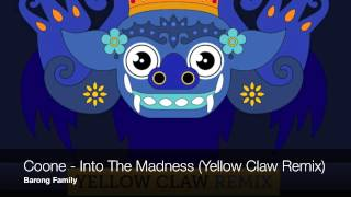 Video Coone - Into the Madness (Yellow Claw Remix) MP3, 3GP, MP4, WEBM, AVI, FLV Mei 2018