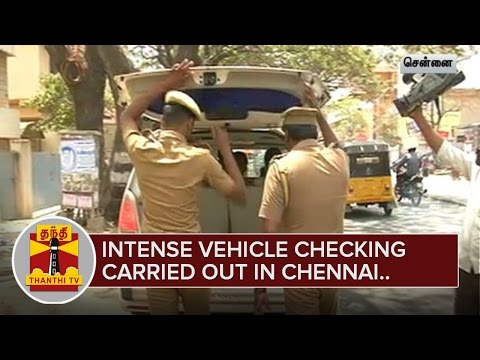 Intense-Vehicle-Checking-carried-out-in-16-Constituencies-of-Chennai-Thanthi-TV-06-03-2016