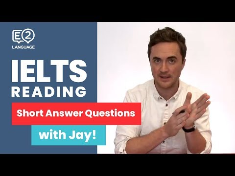 E2 IELTS Reading | Short Answer Questions with Jay!