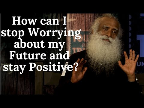 Stop worrying about your Future and you can get what you want 100% | Sadhguru