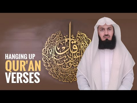 Can We Hang Qur'an Verses on the Wall? Mufti Menk