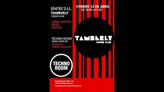 CRISTAL ESPECIAL TAMBERLY@TECHNOROOM FM 12-4-19