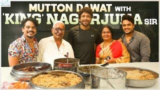 Mutton Dawat With King Nagarjuna Sir   