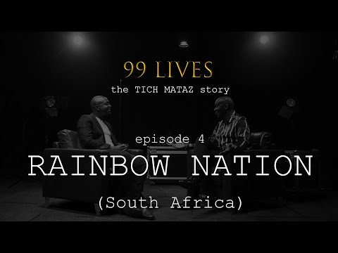 99 Lives: The Tich Mataz Story | Episode 4- Rainbow Nation(South Africa)
