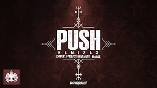 Kronic & Far East Movement & Savage - Push (Dr Fresch Remix)