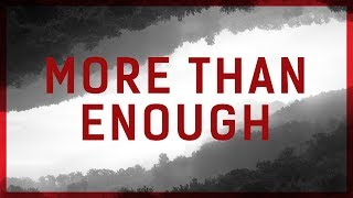 JPCC Worship - More Than Enough - MORE THAN ENOUGH (Official Lyrics Video)