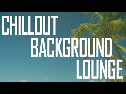 Chillout Music Lounge 2016 - Relaxing Ambient Chillout Lounge Music Radio 24/7 Live Stream