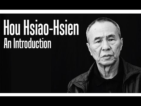 Hou Hsiao-Hsien - An Introduction (Personal)